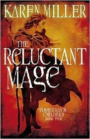 The Reluctant Mage (Fisherman's Children #2) by Karen Miller