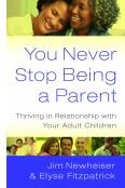 You Never Stop Being a Parent by Newheiser and Fitzpatrick