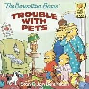 The Berenstain Bears' Trouble with Pets by Stan Berenstain, Jan Berenstain