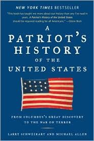 A Patriot's History of the United States by Larry Schweikart, Michael Allen