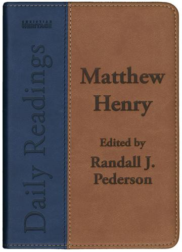 Matthew Henry Daily Readings by Henry, Matthew and Pederson