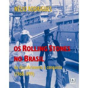 Os Rolling Stones no Brasil by Nélio Rodrigues