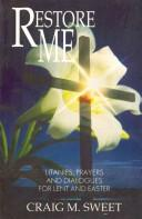 Restore and Revive Me by Craig M. Sweet