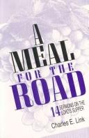 A Meal for the Road by Charles E. Link