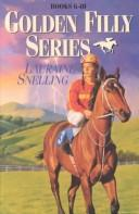 The Golden Filly Series by Lauraine Snelling