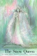 Snow Queen, The by Hans Christian Andersen