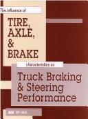 The Influence of Tire, Axle, and Brake Characteristics on Truck Braking and Steering Performance by Society of Automotive Engineers.