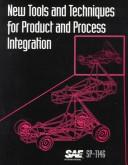 New Tools and Techniques for Product and Process Integration by Society of Automotive Engineers.