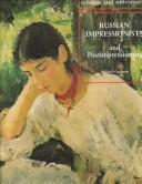 Russian impressionists and postimpressionists by Mikhail Guerman