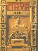 The Maya Deck by Ronald L. Bonewitz