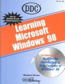 Learning Windows 98 by Brown, Margaret.