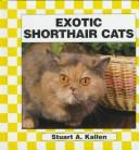 Exotic Shorthair Cats (Cats Set II) by Stuart A. Kallen
