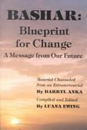 Bashar: Blueprint for Change  by Darryl Anka