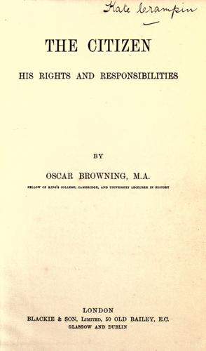 The citizen, his rights and responsibilities by Oscar Browning