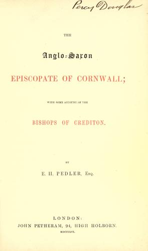 The Anglo-Saxon Episcopate of Cornwall by E. H. Pedler