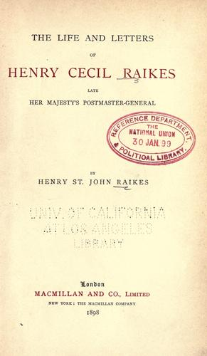 The life and letters of Henry Cecil Raikes by Raikes, Henry St. John Digby