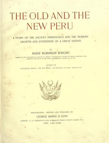 The old and the new Peru by Marie Robinson Wright