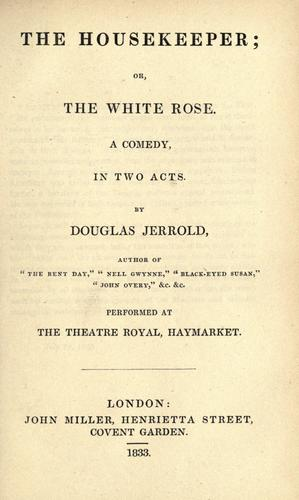 The housekeeper, or, The white rose by Douglas William Jerrold