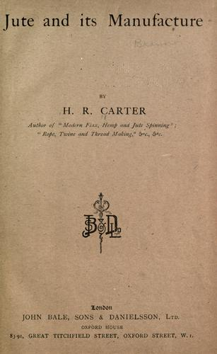 Jute and its manufacture by Carter, H. R.