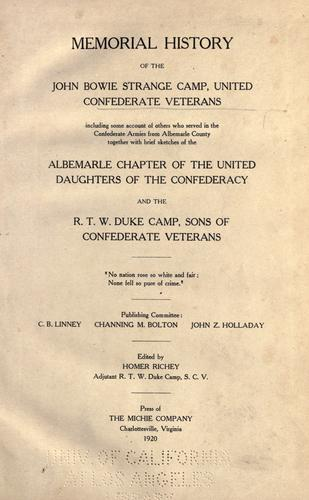 Memorial history of the John Bowie Strange Camp, United Confederate Veterans by Homer Richey