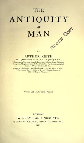 The Antiquity of man by Keith, Arthur Sir