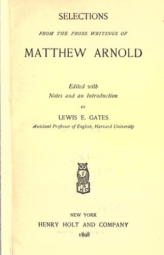 Selections from the prose writings of Matthew Arnold by Matthew Arnold
