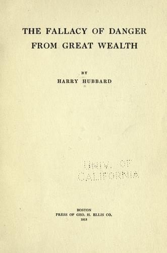 The fallacy of danger from great wealth by Harry Hubbard