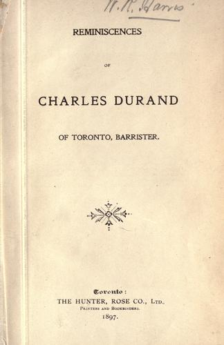 Reminiscences of Charles Durand of Toronto, barrister.