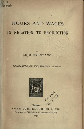 Hours and wages in relation to production by Brentano, Lujo