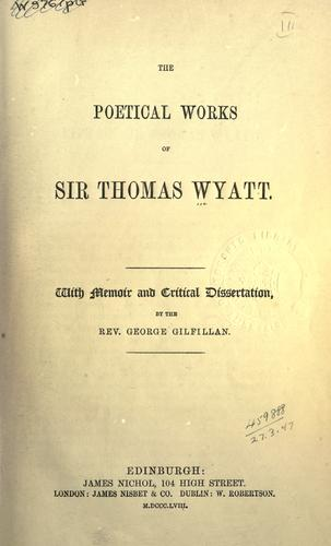 The poetical works of Sir Thomas Wyatt by Wyatt, Thomas Sir