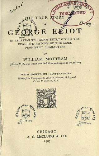 "The true story of George Eliot in relation to ""Adam Bede"""