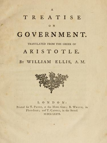 A treatise on government by translated from the Greek of Aristotle. By William Ellis.