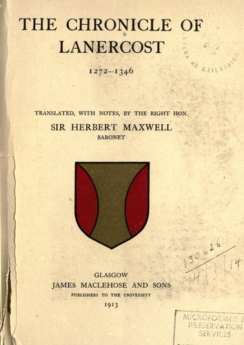 The Chronicle of Lanercost, 1272-1346 by by Sir Herbert Maxwell.