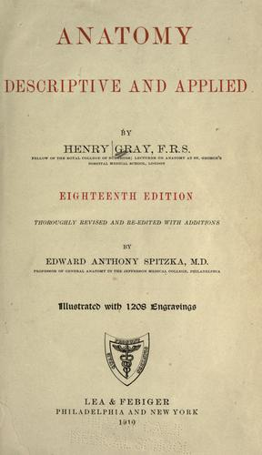 Anatomy, descriptive and applied by Henry Gray
