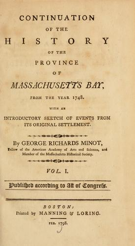 Continuation of the history of the province of Massachusetts Bay by George Richards Minot