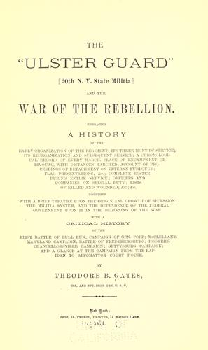 "The "" Ulster guard"" (20th N. Y. State militia) and the War of the Rebellion by Gates, Theodore B."