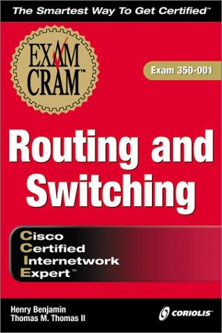 CCIE Routing and Switching Exam Cram (Exam: 350-001) by Henry Benjamin, Dmitry Bokotey, Thomas M. Thomas II