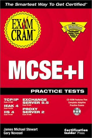 MCSE+I Practice Test Exam Cram: Exam by James Michael Stewart