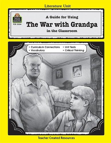 A Guide for Using The War with Grandpa in the Classroom by KAREN LEIVISKA