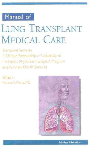 Manual of Lung Transplant Medical Care by Marshall I., M.D. Hertz