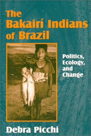 The Bakairí Indians of Brazil by Debra Picchi