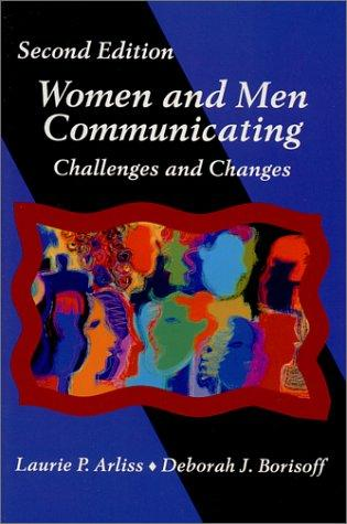 Women and men communicating by [edited by] Laurie P. Arliss, Deborah J. Borisoff.