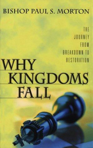 Why kingdoms fall by Paul S. Morton