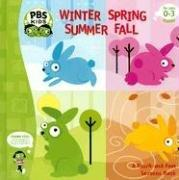 Winter Spring Summer Fall (Pbs: a Touch and Feel Seasons Book) by Ellen Weiss