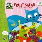 Fruit Salad (Pbs: a Touch and Feel Book) by Ellen Weiss