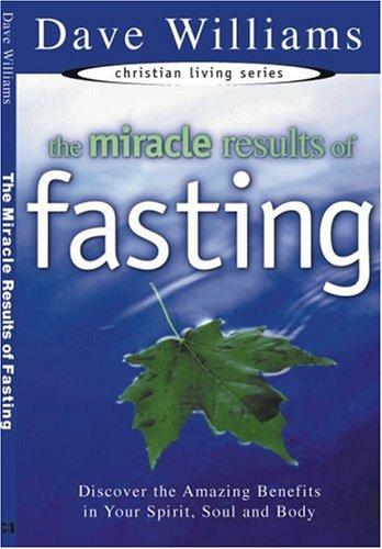 The Miracle Results of Fasting by Dave Williams