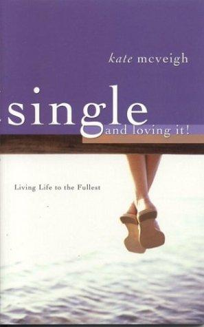 Single and Loving It by Kate McVeigh