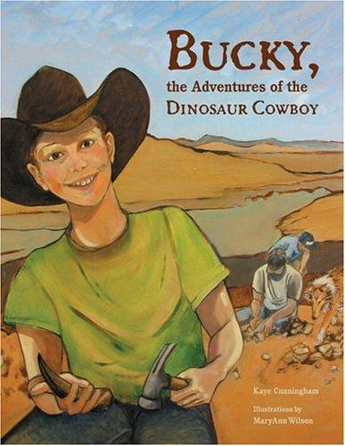 Bucky, the Adventures of the Dinosaur Cowboy by Kaye Cunningham