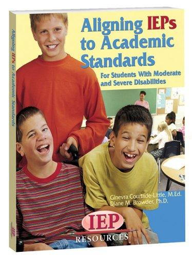 Aligning IEPs to Academic Standards by Ginevra Courtade-Little