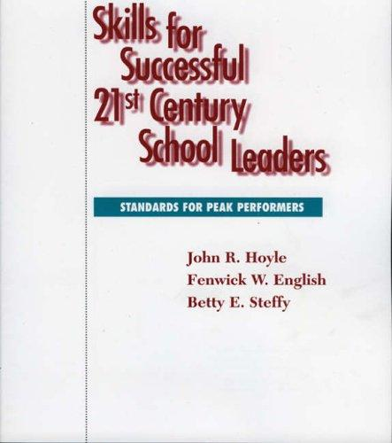 Skills for Successful 21st Century School Leaders by Hoyle John R.